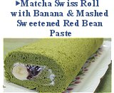 Matcha Swiss Roll with Banana & Mashed Sweetened Red Bean Paste