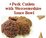 Pork Cutlets with Worcestershire Sauce Bowl